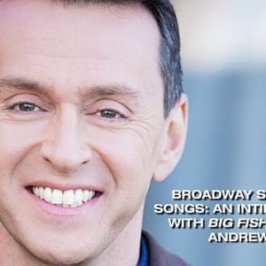 Broadway Stories and Songs with Andrew Lippa Event